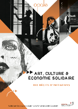 Art, culture & Economie Solidaire : dix récits d'initiatives